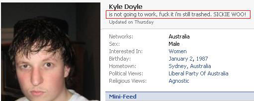 Kyle Doyle' Facebook page declaring: Kyle Doyle is not going to work, f... it -- I'm still trashed. SICKIE WOO!